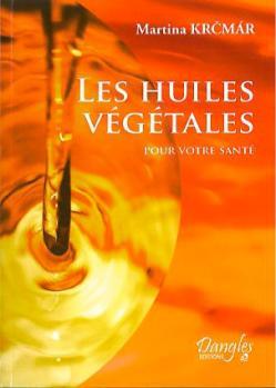 Les huiles vegetales pour votre sante