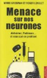 Menace sur nos neurones alzheimer parkinson